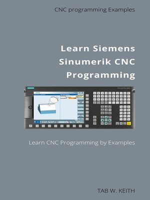 cover image of Learn Siemens Sinumerik CNC Programming