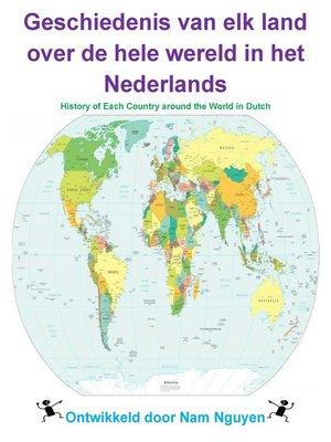 cover image of Geschiedenis van elk land over de hele wereld in het Nederlands