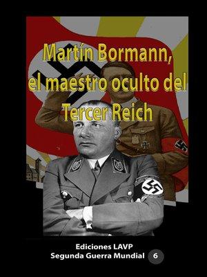 cover image of Martín Bormann, el maestro oculto del Tercer Reich