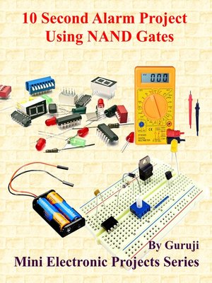 cover image of 10 Second Alarm Project Using NAND Gates