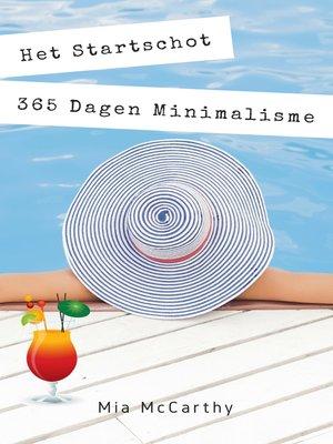 cover image of Het Startschot...365 Dagen Minimalisme