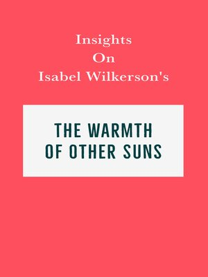 cover image of Insights on Isabel Wilkerson's the Warmth of Other Suns