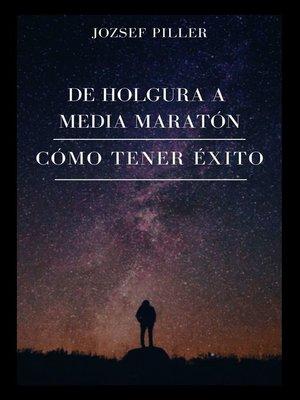 cover image of De holgura a media maratón