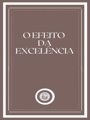 cover image of O EFEITO  DA EXCELÊNCIA