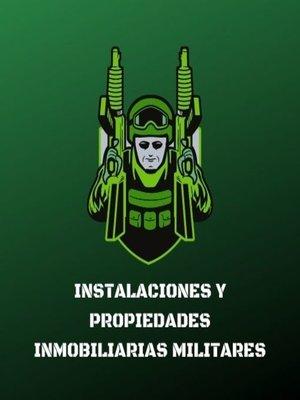 cover image of INSTALACIONES Y PROPIEDADES INMOBILIARIAS MILITARES