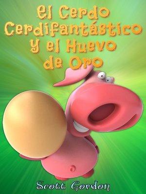 cover image of El Cerdo Cerdifantástico y el Huevo de Oro