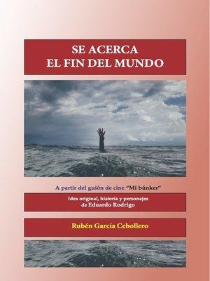 cover image of Se acerca el fin del mundo