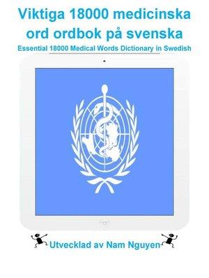 cover image of Viktiga 18000 medicinska ord ordbok på svenska