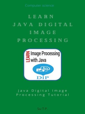 cover image of Learn Java Digital Image Processing