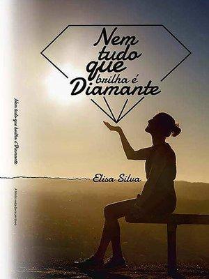 cover image of Nem tudo o que brilha é  diamante
