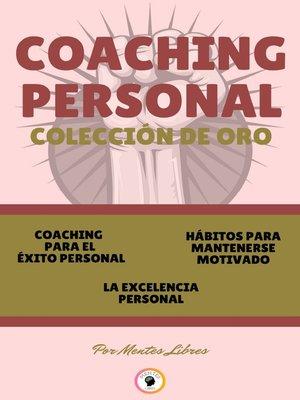 cover image of COACHING PARA EL ÉXITO PERSONAL--LA EXCELENCIA PERSONAL--HÁBITOS PARA MANTENERSE MOTIVADO (3 LIBROS)