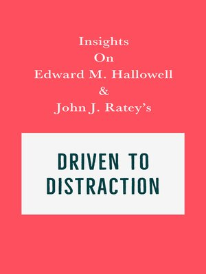 cover image of Insights on Edward M. Hallowell and John J. Ratey's Driven to Distraction