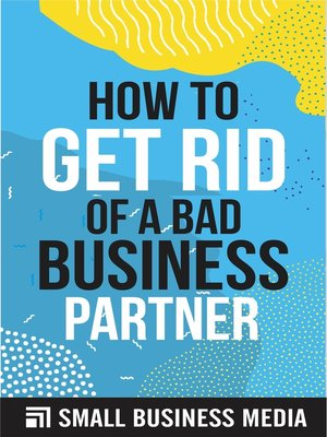 cover image of How to Get Rid of a Bad Business Partner