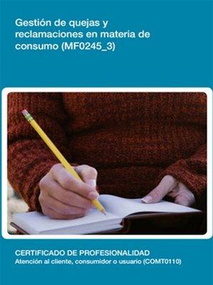 cover image of MF0245_3--Gestión de quejas y reclamaciones en materia de consumo