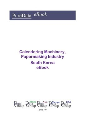 cover image of Calendering Machinery, Papermaking Industry in South Korea