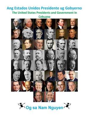 cover image of Ang Estados Unidos Presidente ug Gobyerno