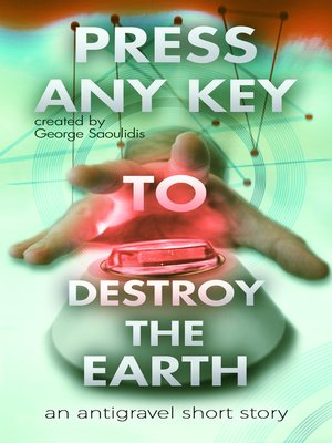 cover image of Press Any Key to Destroy the Earth