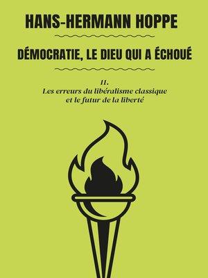 cover image of 11. Les erreurs du libéralisme classique et le futur de la liberté