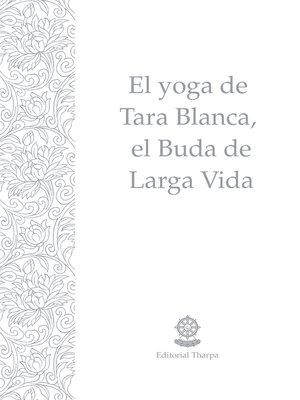 cover image of El yoga de Tara Blanca, el Buda de Larga Vida