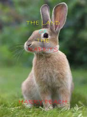 cover image of THE LAND OF THE RABBITS