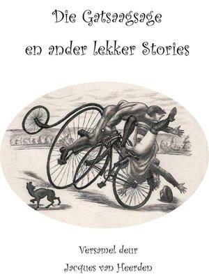 cover image of Die Gatsaagsage en Ander Lekker Stories
