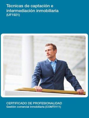 cover image of UF1921--Técnicas de captación e intermediación inmobiliaria