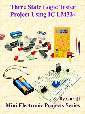 cover image of Three State Logic Tester Project Using IC LM324