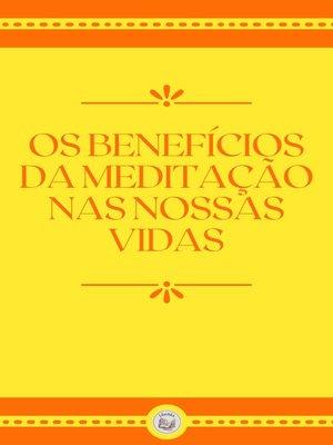 cover image of OS BENEFÍCIOS DA MEDITAÇÃO NAS NOSSAS VIDAS