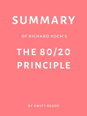 cover image of Summary of Richard Koch's the 80/20 Principle by Swift Reads