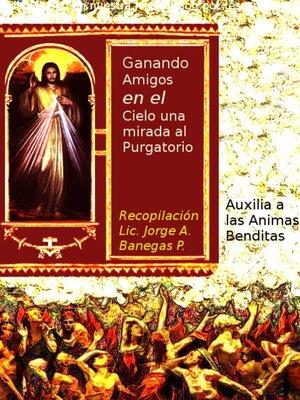 cover image of Ganando Amigos en el Cielo una mirada al Purgatorio