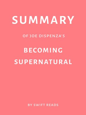 cover image of Summary of Joe Dispenza's Becoming Supernatural by Swift Reads