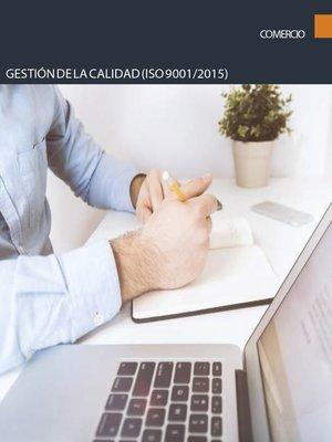 cover image of Gestión de la calidad (ISO 9001/2015)