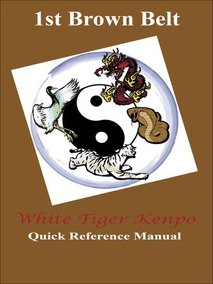 cover image of White Tiger Kenpo 1st Brown Belt Reference Manual