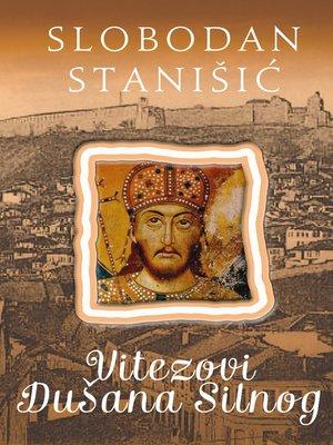 cover image of Vitezovi Dušana Silnog