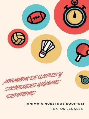 cover image of NORMATIVA  DE   CLUBES Y SOCIEDADES ANÓNIMAS DEPORTIVAS