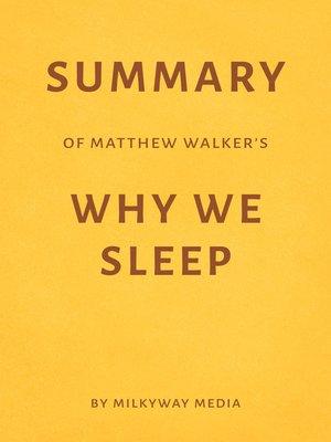 cover image of Summary of Matthew Walker's Why We Sleep