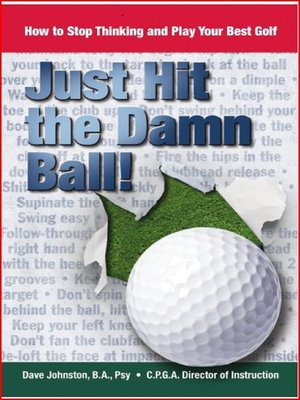 cover image of Just Hit the Damn Ball !
