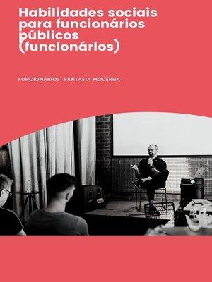 cover image of Habilidades sociais parafuncionários públicos (funcionários)