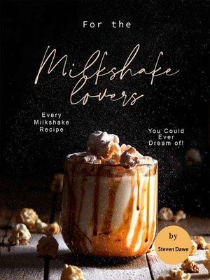 cover image of For the Milkshake Lovers