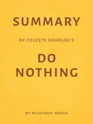 cover image of Summary of Celeste Headlee's Do Nothing