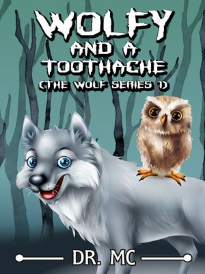 cover image of Wolfy and a toothache