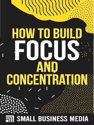 cover image of How to Build Focus and Concentration