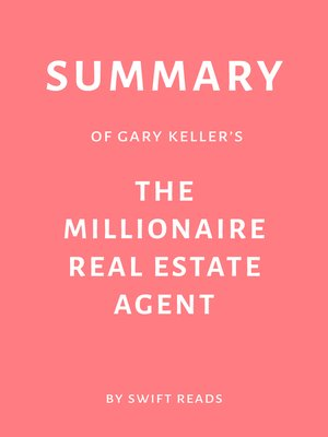 cover image of Summary of Gary Keller's the Millionaire Real Estate Agent by Swift Reads
