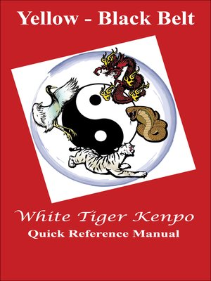 cover image of White Tiger Kenpo Yellow--Black Belt Belt Reference Manual