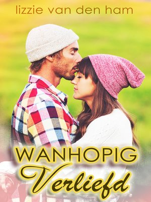 cover image of Wanhopig Verliefd