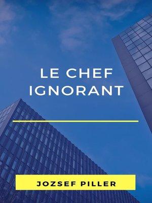 cover image of Le chef ignorant