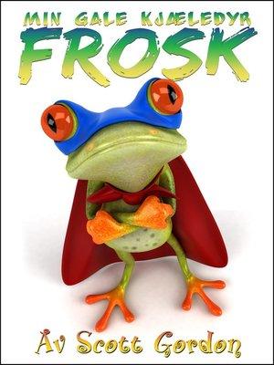 cover image of Min Gale Kjæledyr Frosk