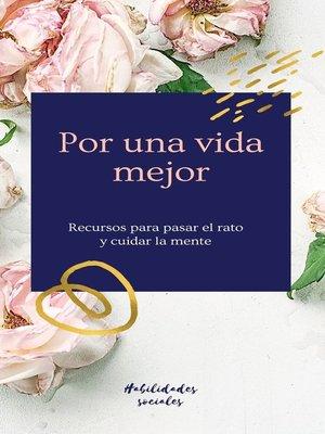 cover image of Por una vida mejor