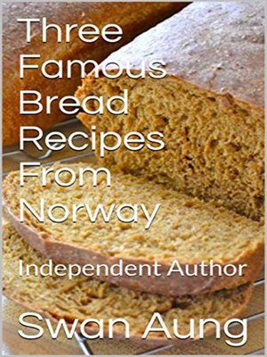 cover image of Three Famous Bread Recipes From Norway