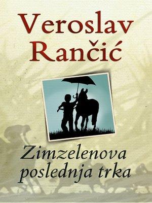 cover image of Zimzelenova poslednja trka